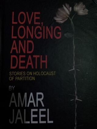Love,longing & death Amar Jalil