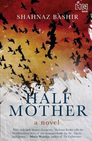 The Half Mother: A Novel Shahnaz Bashir