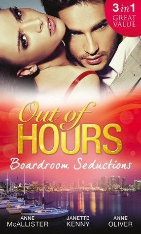 Out of Hours...Boardroom Seductions (Mills & Boon M&B) Anne McAllister