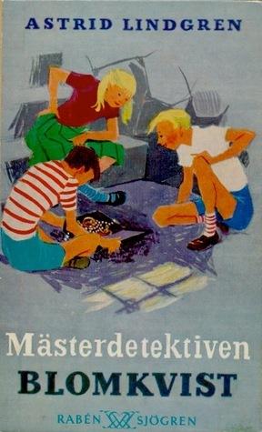 Mästerdetektiven Kalle Blomkvist Astrid Lindgren
