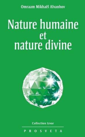 Nature humaine et nature divine: 213 Omraam Mikhaël Aïvanhov
