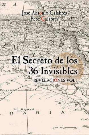 El Secreto de los 36 Invisibles (Revelaciones nº 1)  by  Jose Calabres