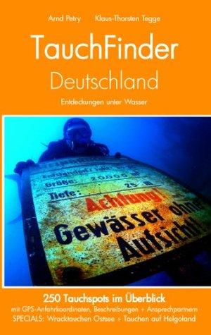 TauchFinder Deutschland: 250 Tauchspots im Überblick  by  Klaus-Thorsten Tegge