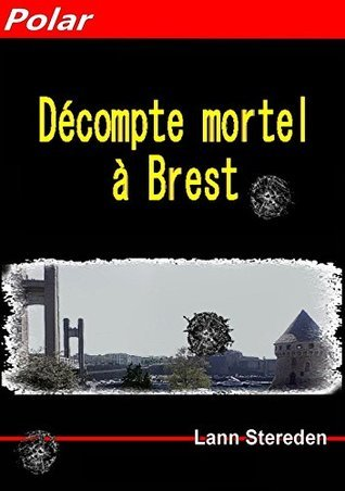 Décompte mortel à Brest: Le Numéroteur  by  Lann Stereden