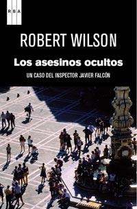 Los asesinos ocultos  by  Robert Wilsom
