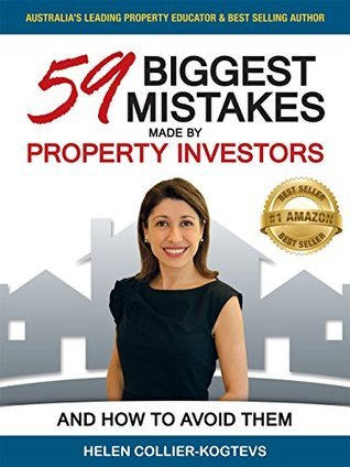 59 Biggest Mistakes Made  by  Property Investors and How to Avoid Them by Helen Collier-Kogtevs