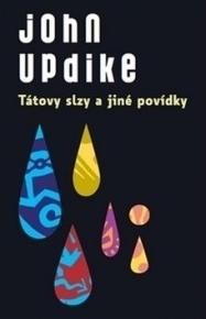 Tátovy slzy a jiné povídky John Updike