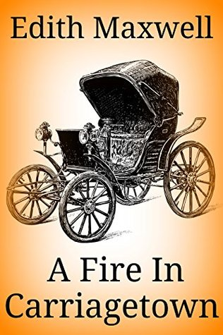 Fire in Carriagetown  by  Edith Maxwell