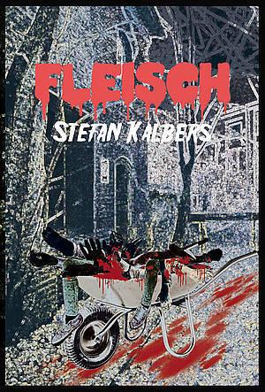 Fleisch  by  Stefan Kalbers
