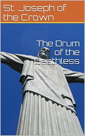 The Drum of the Deathless St. Joseph of the Crown