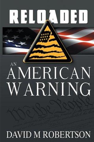 RELOADED: An American Warning David M.Robertson