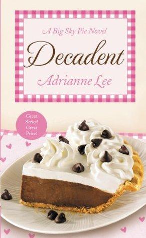 Decadent: Big Sky Pie #4  by  Adrianne Lee