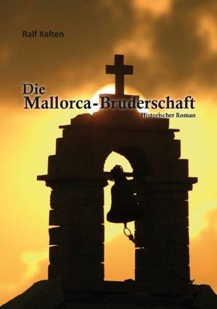 Die Mallorca-Bruderschaft Ralf Kelten