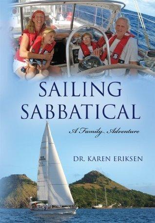 Sailing Sabbatical: A Family Adventure  by  Dr Karen Eriksen