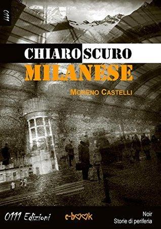 Chiaroscuro milanese  by  Moreno Castelli