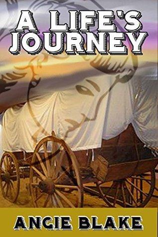 A Lifes Journey Angie Blake
