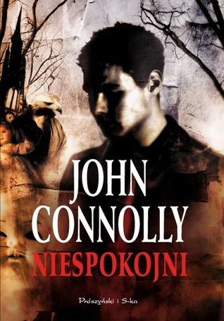 Niespokojni (Charlie Parker, #6) John Connolly