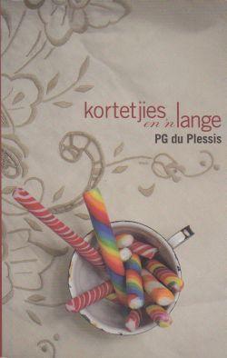Kortetjies en n lange  by  P.G. Du Plessis