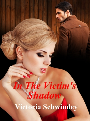 In The Victims Shadow Victoria Schwimley
