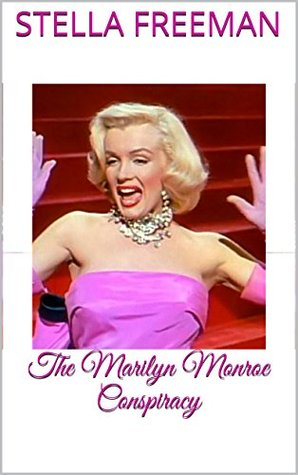 The Marilyn Monroe Conspiracy  by  Stella Freeman