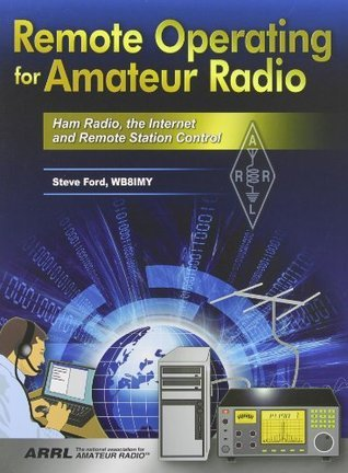 Remote Operating for Amateur Radio Steve Ford