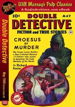 Double Detective May 1940 The Green Lama #2 Croesus of Murder Richard Foster