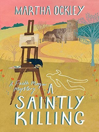A Saintly Killing (A Faith Morgan Mystery Book 3) Martha Ockley