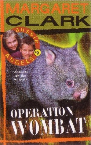 Aussie Angels 9: Operation Wombat  by  Margaret Clark