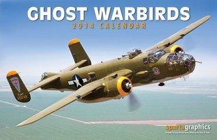 2014 Ghost Warbirds Premium Wall Calendar  by  NOT A BOOK