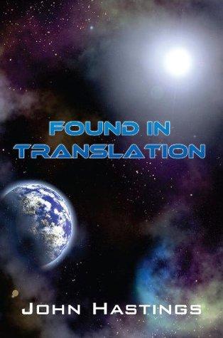 Found in Translation (Adventures Book 5) John Hastings