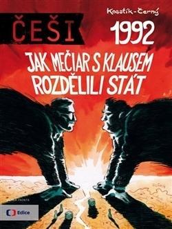 Češi 1992: Jak Mečiar s Klausem rozdělili stát Pavel Kosatík