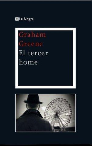 El tercer home (LA NEGRA)  by  Graham Greene