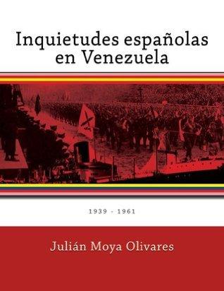 Inquietudes españolas en Venezuela  by  Julián Moya Olivares