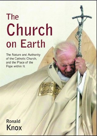 Church on Earth Ronald A. Knox
