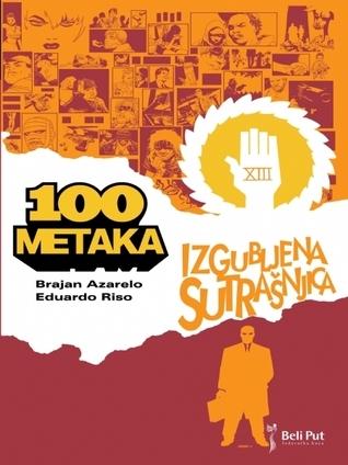 100 metaka: Izgubljena sutrašnjica  by  Brian Azzarello