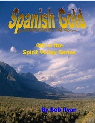 SPANISH TREASURE (SPIRIT VALLEY SERIES Book 4)  by  Bob Ryan