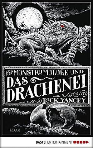 Der Monstrumologe und das Drachen-Ei (Der Monstrumologe, #4)  by  Rick Yancey