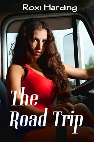 The Road Trip  by  Roxi Harding
