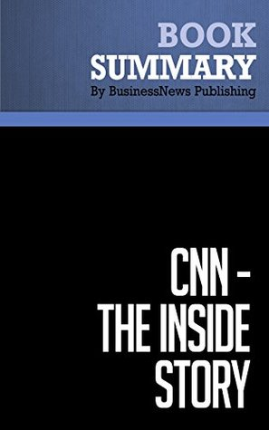 Summary: CNN The Inside Story - Hank Whittemore  by  BusinessNews Publishing