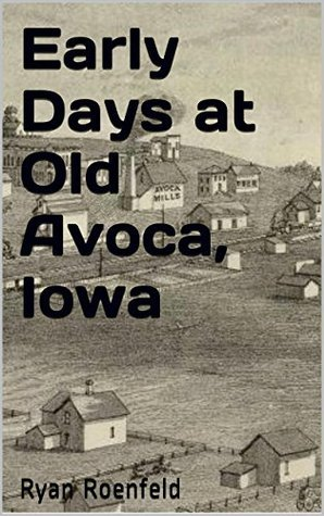 Early Days at Old Avoca, Iowa  by  Ryan Roenfeld