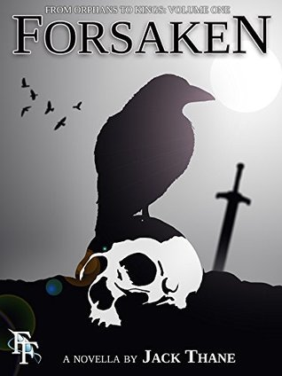 Forsaken (From Orphans to Kings Book 1)  by  Jack Thane