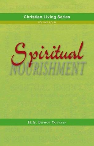 Spiritual Nourishment (Christian Living Series Book 4)  by  Bishop Youanis