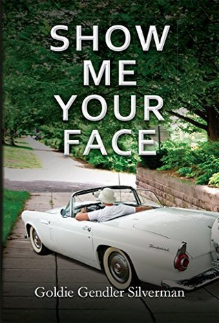Show Me Your Face  by  Goldie Silverman