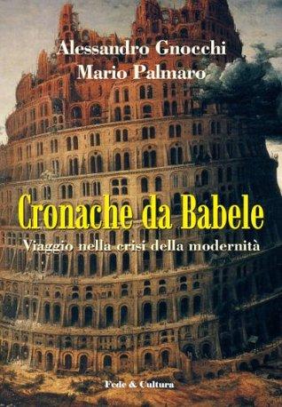 Cronache da Babele (Collan Saggistica Vol. 39) Alessandro Gnocchi
