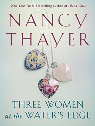 Three Women at the Waters Edge  by  Nancy Thayer