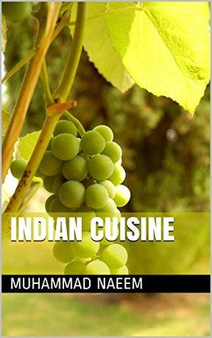 Indian Cuisine  by  Muhammad Naeem
