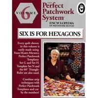 Six Is for Hexagon Encyclopedia of Patchwork Blocks Volume 6  by  Marti Michell