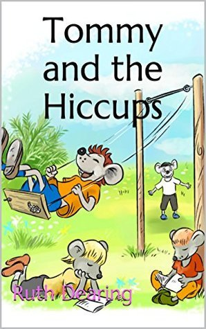 Tommy and the Hiccups  by  Ruth Dearing