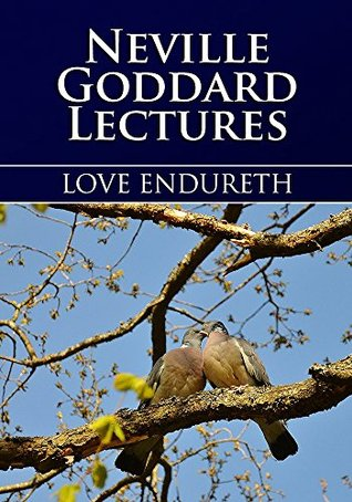 Love Endureth  by  Neville Goddard