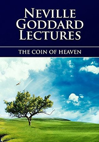 The Coin of Heaven Neville Goddard